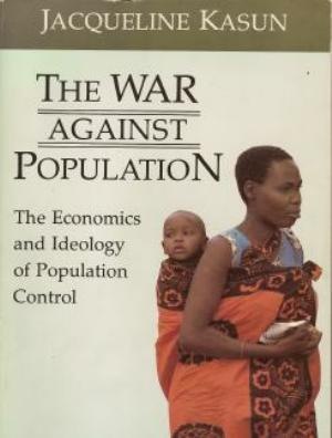 Book cover of Jacqueline Kasun's <em>The War Against Population</em>