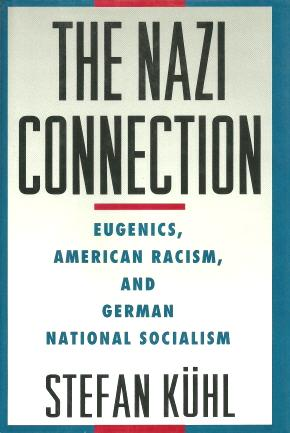 Book cover of Stefan Kuhl's <em>The Nazi Connection</em>, which explains links between American eugenics and Nazi eugenics